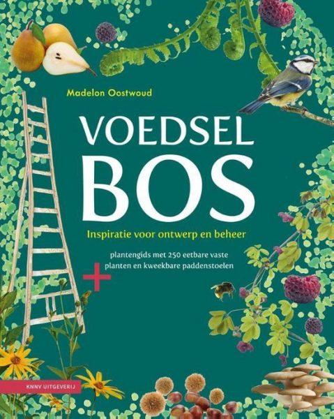 Voedselbos inspiratie voor ontwerp en beheer - food forest - voedselbos - agroforestry - peracultuur